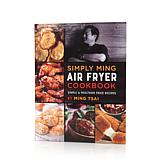 Simply Ming Air Fryer Healthy and Simple Cookbook