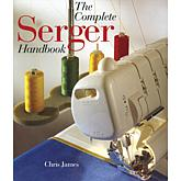 The Complete Serger Handbook by Sterling Publishing